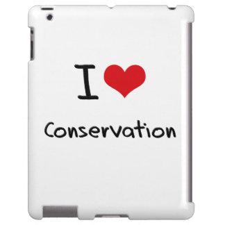 I love Conservation