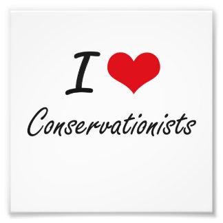 I love Conservationists Artistic Design Photographic Print