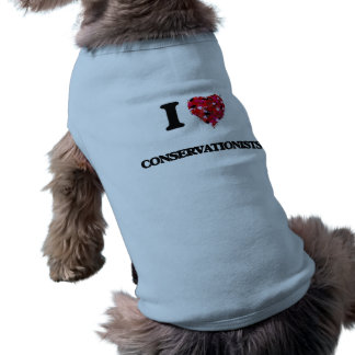 I love Conservationists Doggie Tee Shirt
