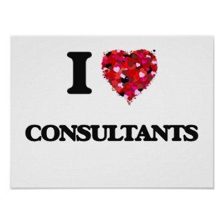 I love Consultants Poster