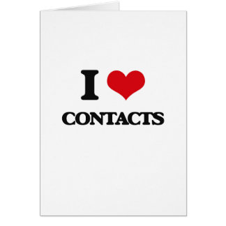 I love Contacts Greeting Card