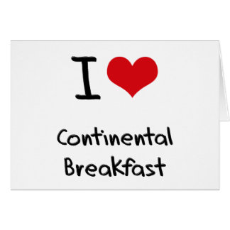 I love Continental Breakfast Card
