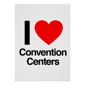 I love convention centers posters