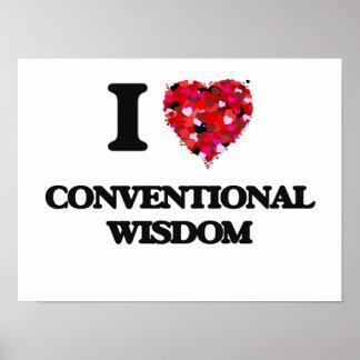 I love Conventional Wisdom Poster