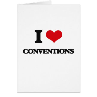 I love Conventions Greeting Card