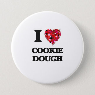I love Cookie Dough 3 Inch Round Button