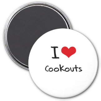 I love Cookouts Magnets