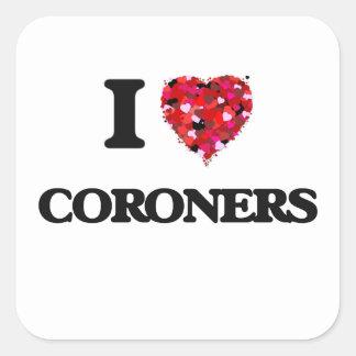 I love Coroners Square Sticker