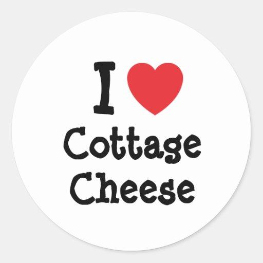 I love Cottage Cheese heart T-Shirt Round Sticker