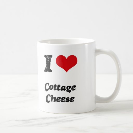 I love Cottage Cheese Coffee Mugs
