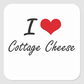 I love Cottage Cheese Square Sticker