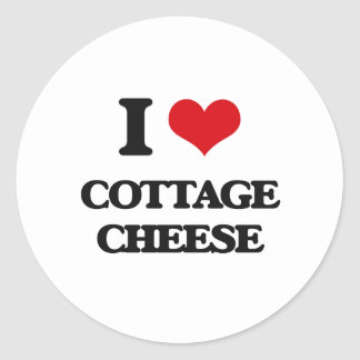 I love Cottage Cheese Round Stickers
