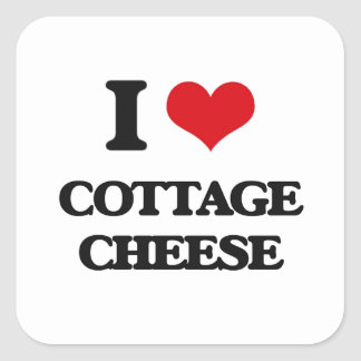 I love Cottage Cheese Square Stickers