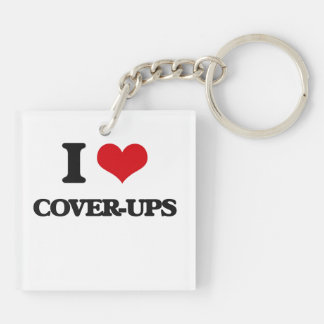 I love Cover-Ups Square Acrylic Keychain