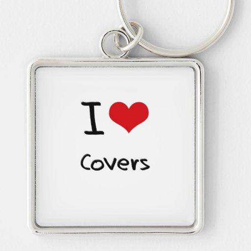 I love Covers Key Chains