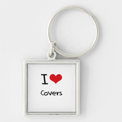 I love Covers Keychains