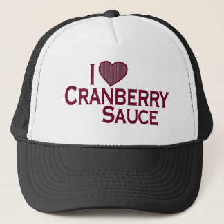I Love Cranberry Sauce Trucker Hat