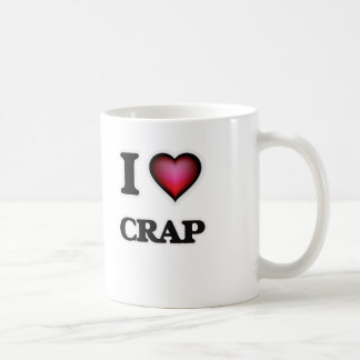 I love Crap Coffee Mug
