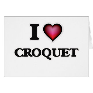 I Love Croquet Card