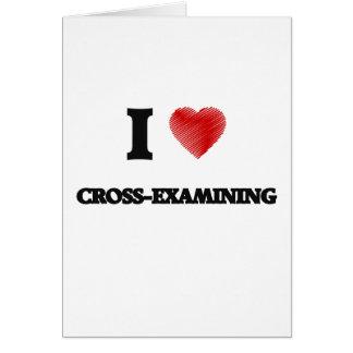 I love Cross-Examining Card
