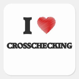 I love Crosschecking Square Sticker