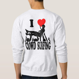 I Love Crowd Surfing (male) (blk) Sweatshirt