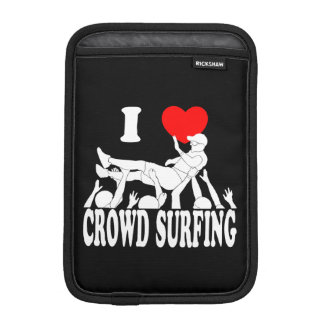 I Love Crowd Surfing (male) (wht) iPad Mini Sleeve