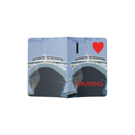 I Love Cruising Passport Holder