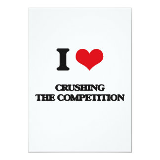 "I love Crushing the Competition 5"" X 7"" Invitation Card"