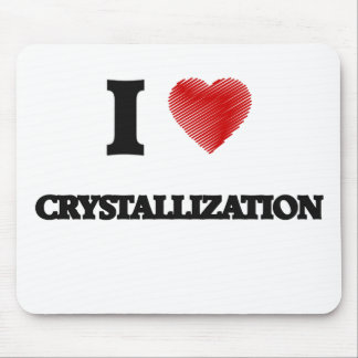 I love Crystallization Mouse Pad