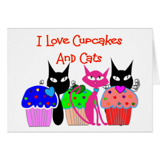 """I love cupcakes and cats""--Cupcake Lovers Gifts Greeting Card"