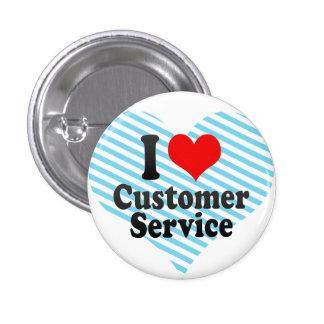 I love Customer Service 1 Inch Round Button