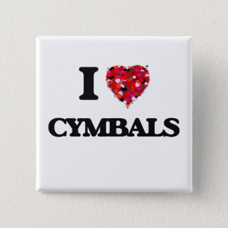I love Cymbals 2 Inch Square Button