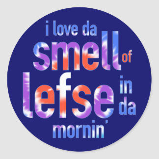I Love Da Smell of Lefse in Da Mornin' Round Sticker