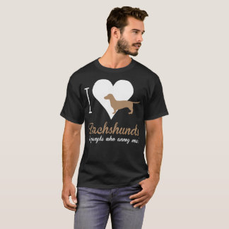 I Love Dachshunds Its People Who Annoy Me Tshirt