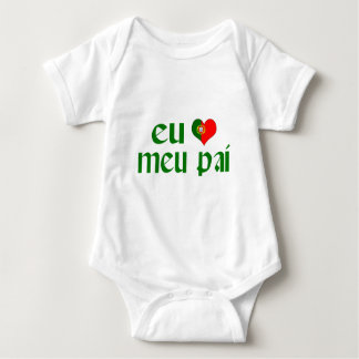 I love Dad - Portuguese Baby Bodysuit