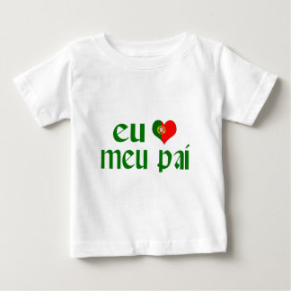 I love Dad - Portuguese Baby T-Shirt