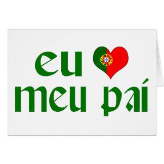 I love Dad - Portuguese Greeting Card