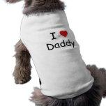I love Daddy Pet Shirt