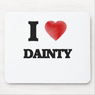 I love Dainty Mouse Pad