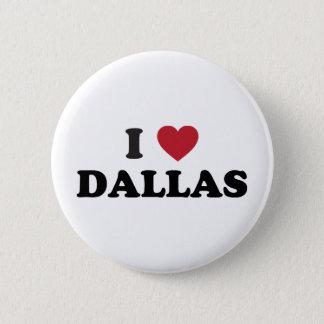 I Love Dallas Texas 2 Inch Round Button