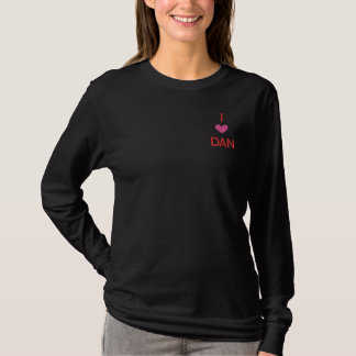 'I LOVE DAN'---  FOR VALENTINES DAY EMBROIDERED LONG SLEEVE T-Shirt