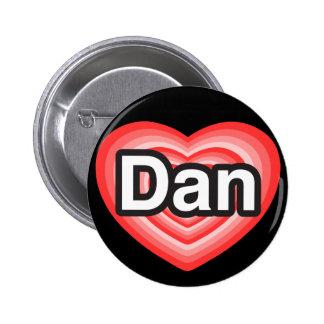 I love Dan. I love you Dan. Heart 2 Inch Round Button