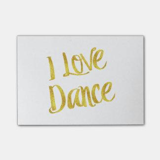 I Love Dance Gold Faux Foil Metallic Quote Post-it Notes