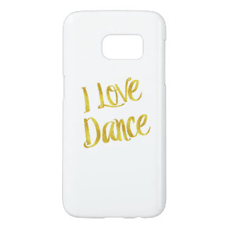 I Love Dance Gold Faux Foil Metallic Quote Samsung Galaxy S7 Case