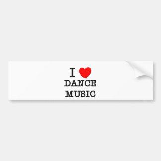 I Love Dance Music Bumper Sticker