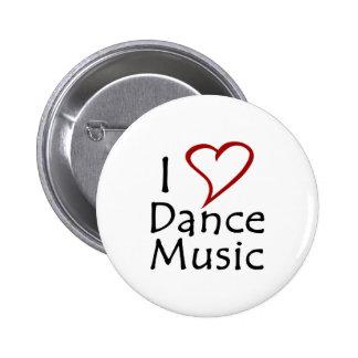 I Love Dance Music 2 Inch Round Button