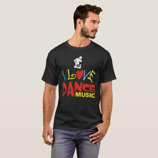 I-love-dance-music T-Shirt