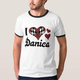 I Love Danica T-Shirt