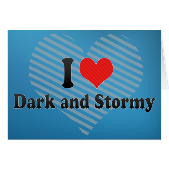 I Love Dark and Stormy Card